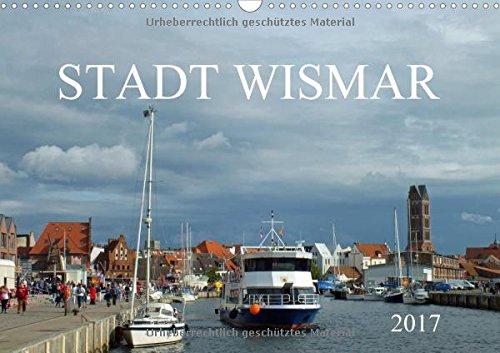 Stadt Wismar 2017 (Wandkalender 2017 DIN A3 quer): Wismar - Hansestadt mit Charakter (Monatskalender, 14 Seiten) (CALVENDO Orte)